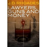 Lawyers, Guns and Money (Kindle Edition)By J.D. Rhoades