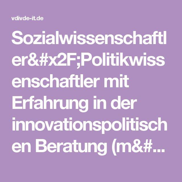 Sozialwissenschaftler/Politikwissenschaftler mit Erfahrung in der innovationspolitischen Beratung (m/w) im Bereich Gesellschaft und Innovation  | VDI/VDE Innovation + Technik GmbH