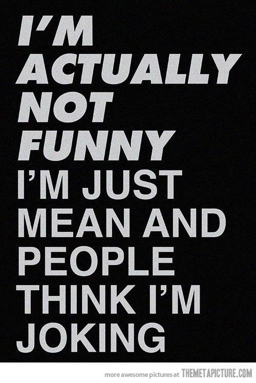 I'm actually not funny…