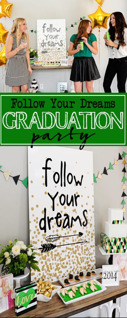 Follow Your Dreams Graduation Party.  Such a fun graduation party idea.  Green and gold color scheme can be changed to match any school colors.  Fun DIY ideas for graduation parties.