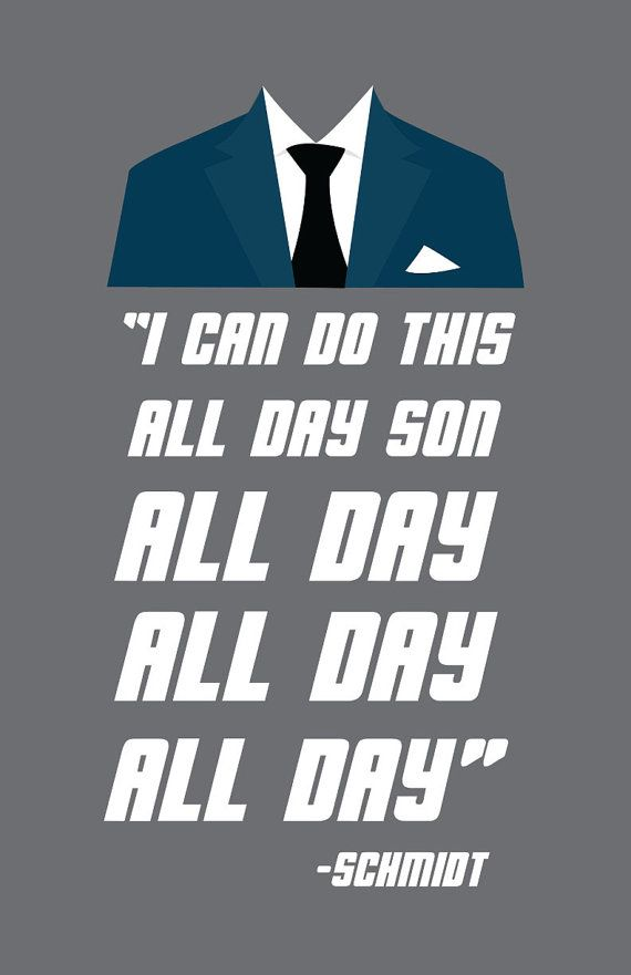 $5 - ALL DAY- Schmidt | New Girl Quote Poster