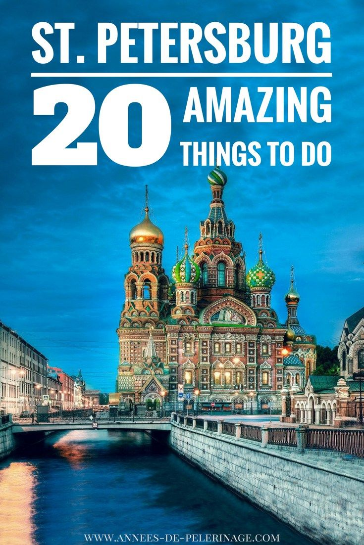 20 amazing things to do in Saint Petersburg, Russia