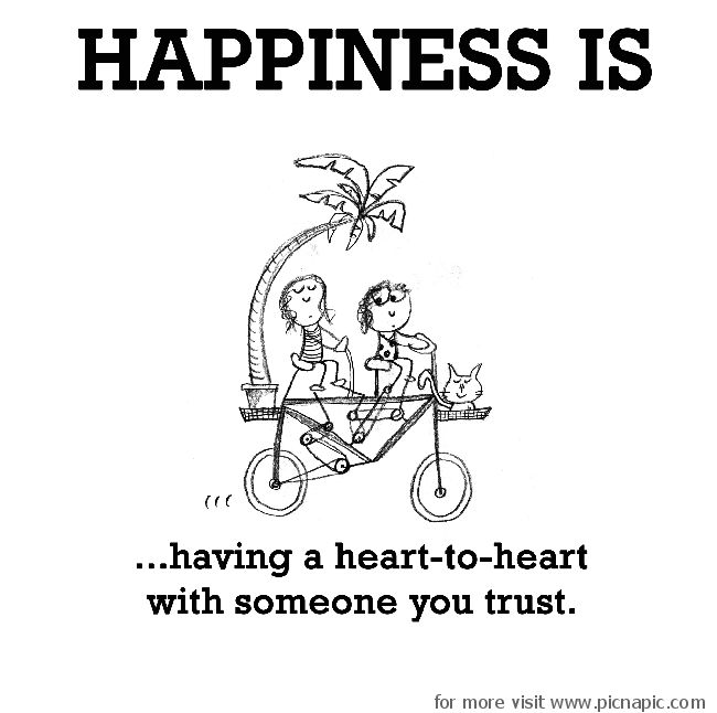 Delightful Happiness Is, Having A Heart To Heart With Someone You Trust.