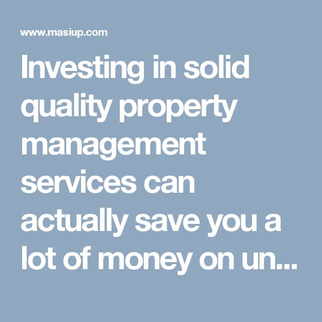 Investing in solid quality property management services can - property management agreements
