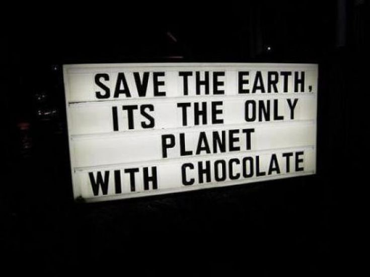 Funny Political Protest Signs: Save the Earth, It's the Only Planet with Chocolate
