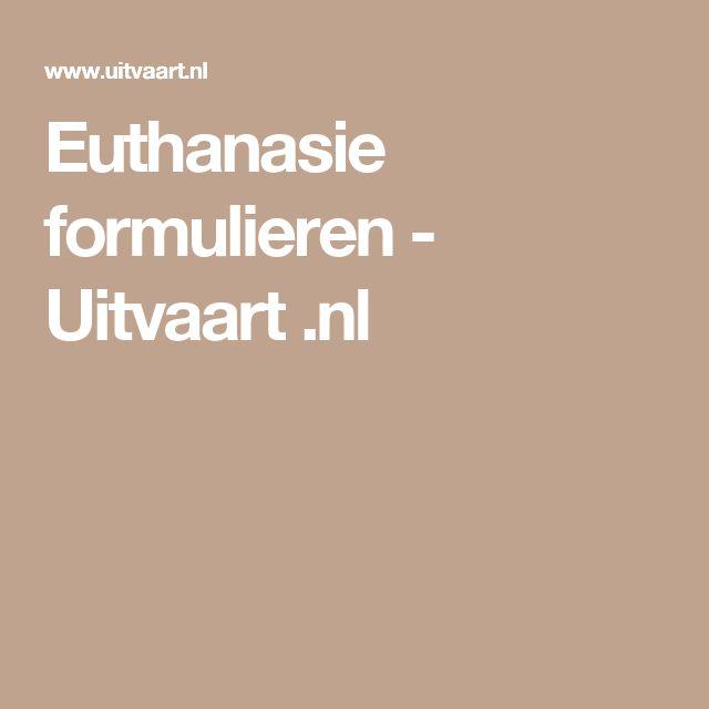 Euthanasie formulieren - Uitvaart .nl