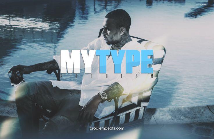 Chris Brown Type Beat - My Type(Prod. @ProdlemBeatz )