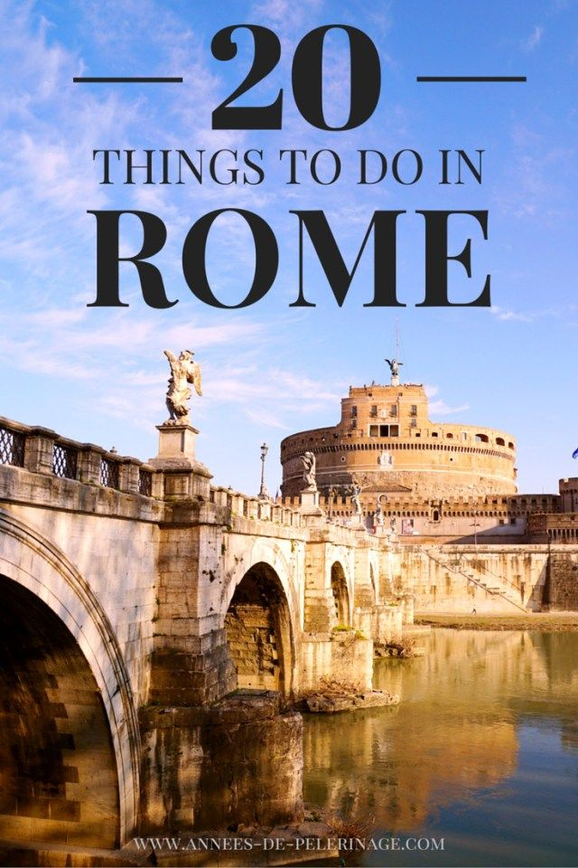 20 amazing things to do in rome travel tips pinterest italy