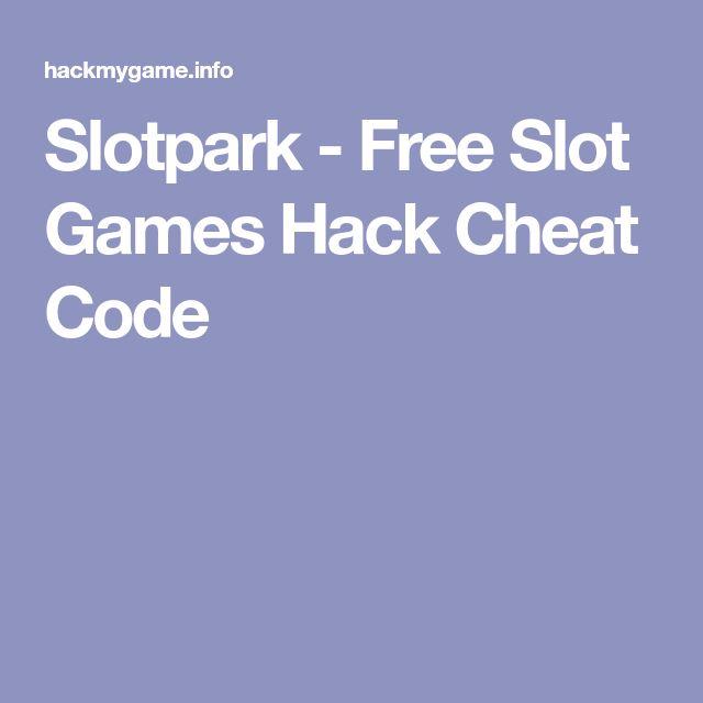 Slotpark Bonus Code Hack