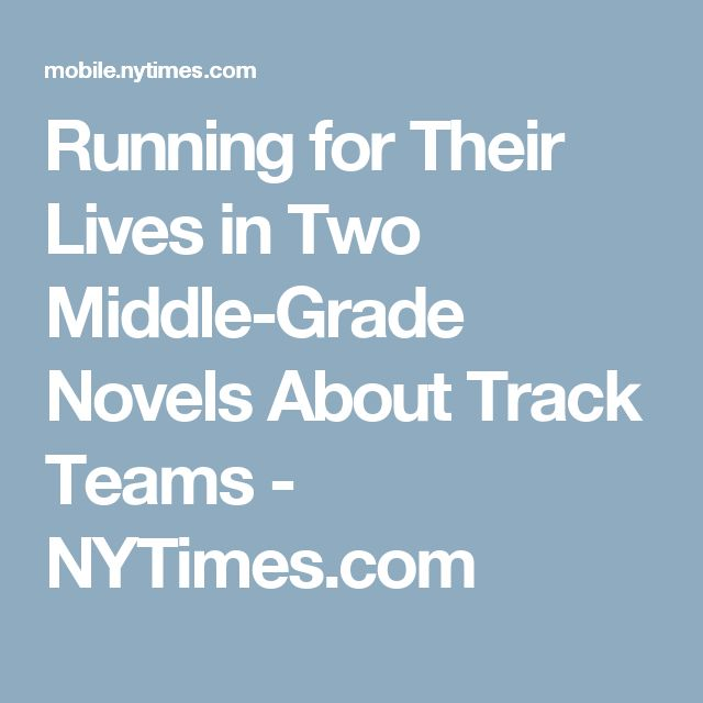 Running for Their Lives in Two Middle-Grade Novels About Track Teams - NYTimes.com