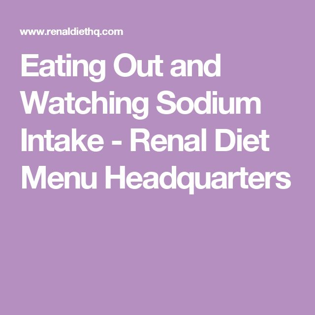 Eating Out and Watching Sodium Intake - Renal Diet Menu Headquarters