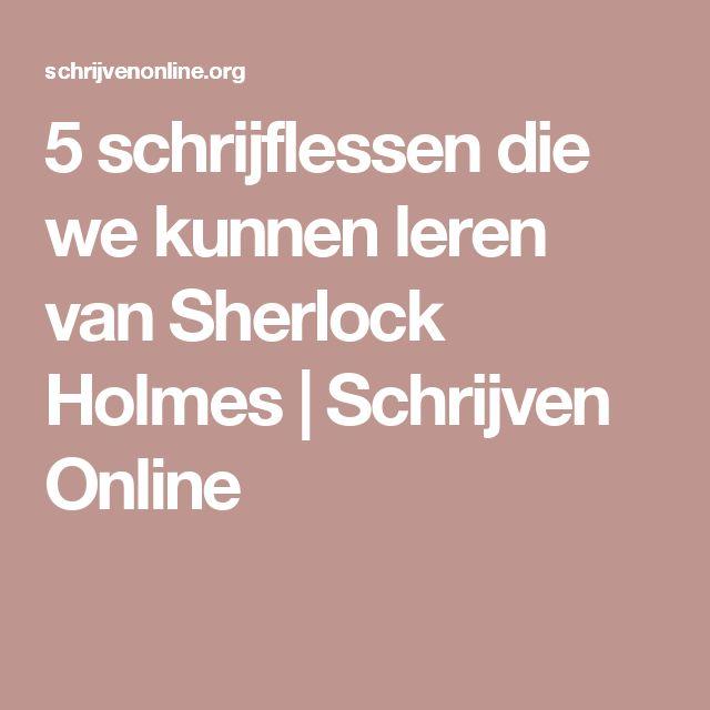 5 schrijflessen die we kunnen leren van Sherlock Holmes | Schrijven Online
