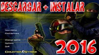 Descargar e Instalar Counter Strike 1.6 No Steam 2015 - YouTube