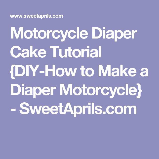 Motorcycle Diaper Cake Tutorial {DIY-How to Make a Diaper Motorcycle} - SweetAprils.com