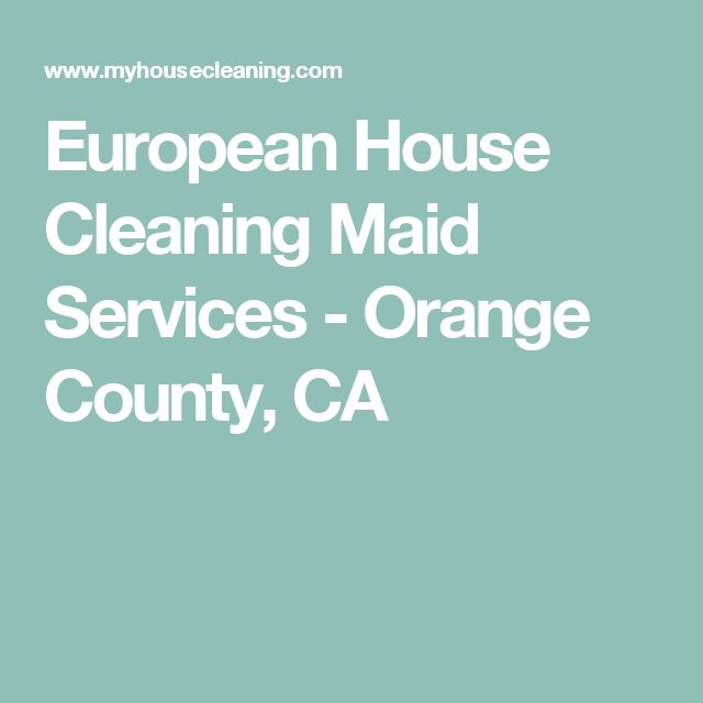 European House Cleaning Maid Services - Orange County, CA
