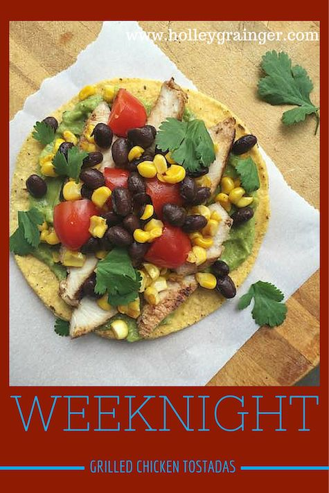 Weeknight Grilled Chicken Tostadas with Black Beans and Corn