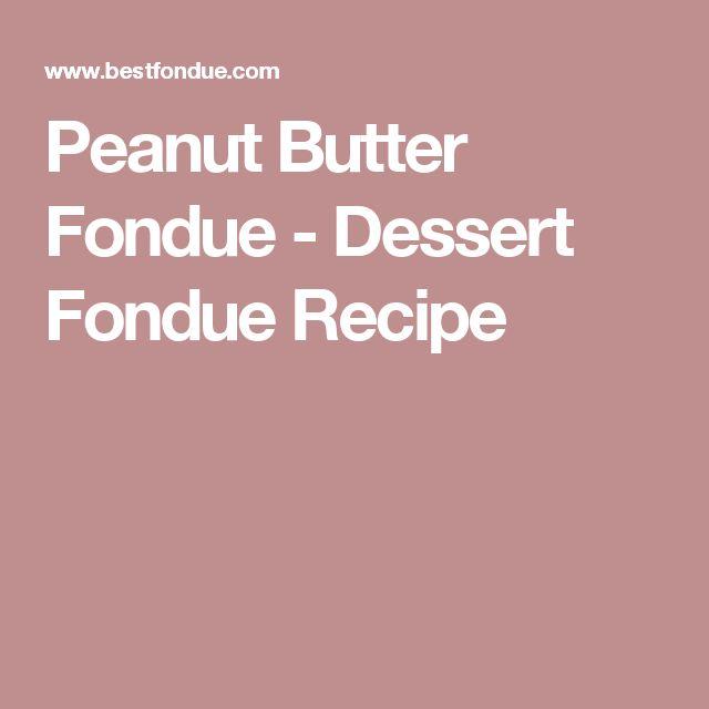 Peanut Butter Fondue - Dessert Fondue Recipe