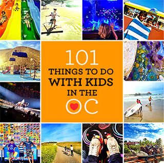 101 Things to do with Kids in Orange County Summer is here and the kids are home!