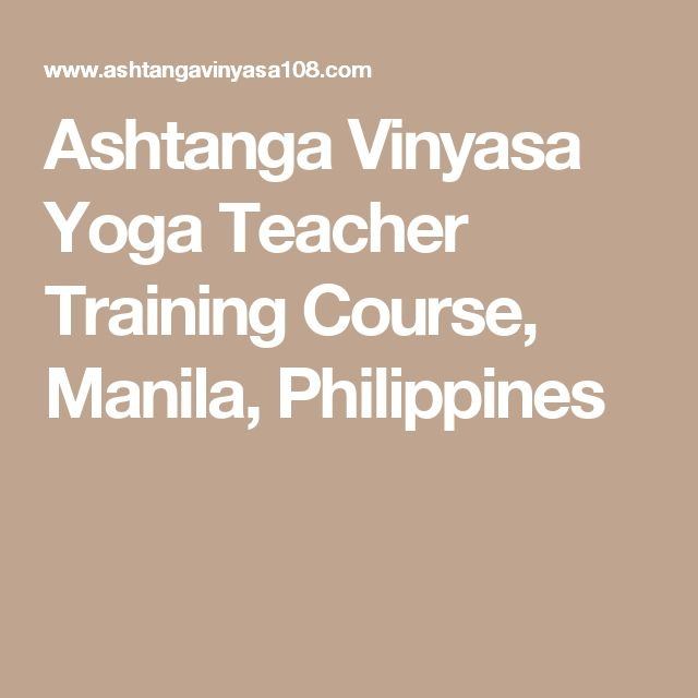 Ashtanga Vinyasa Yoga Teacher Training Course, Manila, Philippines
