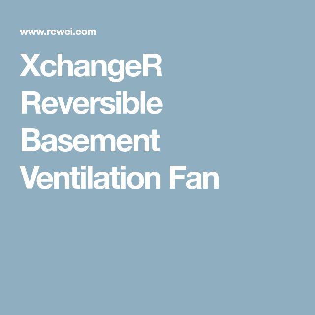 XchangeR Reversible Basement Ventilation Fan