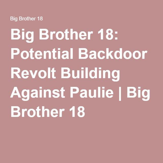 Big Brother 18: Potential Backdoor Revolt Building Against Paulie | Big Brother 18