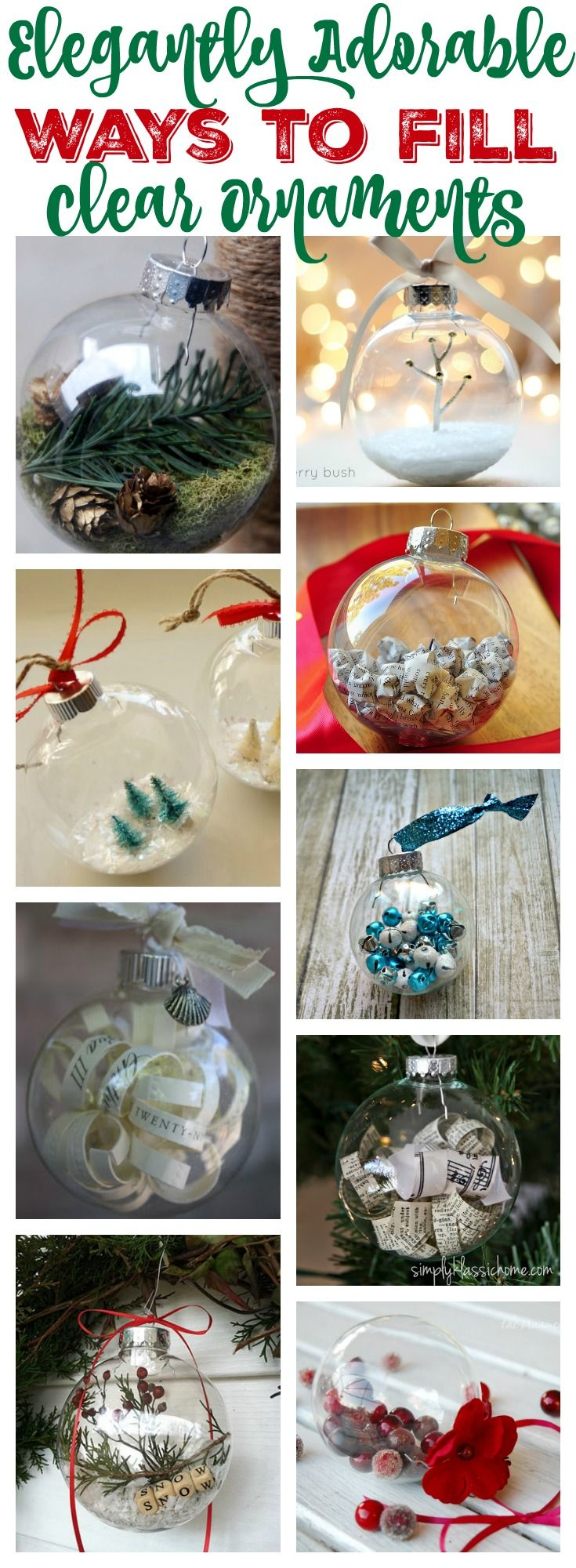 Elegantly Adorable Ways to Fill Clear Ornaments at thehappyhousie.com AND MORE - links to more fillers, some with tutorials, some very simple
