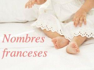 Los 20 nombres de bebé franceses más populares en 2013 | Blog de BabyCenter por @Margarita Touitou