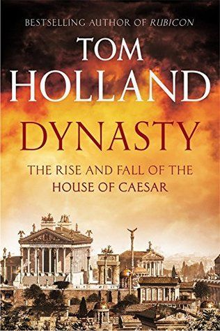 Dynasty: the Rise and Fall of the House of Caeser, by Tom Holland; New York Times Book Review, 11/22/15