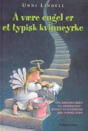 """""""Å være engel er et typisk kvinneyrke"""" av Unni Lindell"""