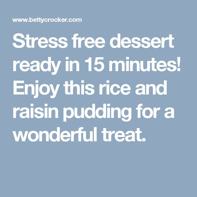 Stress free dessert ready in 15 minutes! Enjoy this rice and raisin pudding for a wonderful treat.