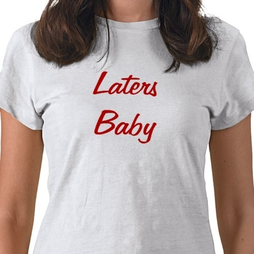 Laters Baby T-Shirt from 50 Shades of Grey #ladiesloveit #christiangrey