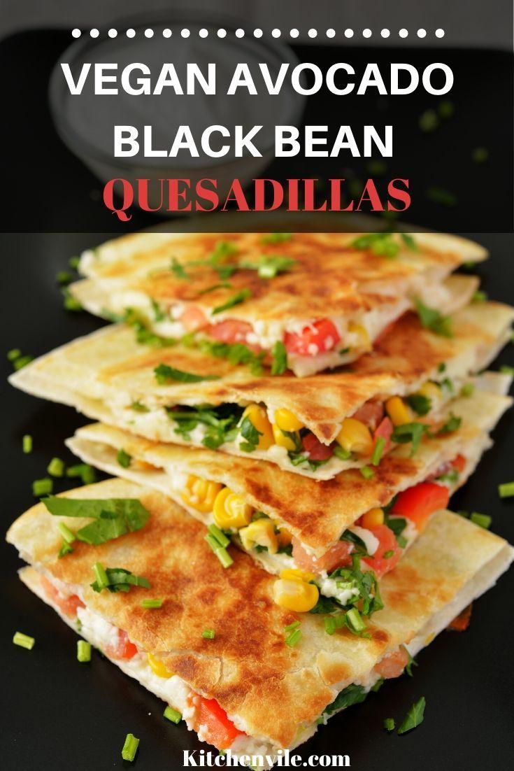 Avocado Black Beans Quesadillas In 2020 Avocado Recipes Vegetarian Avocado Recipes Breakfast Avocado Recipes Easy