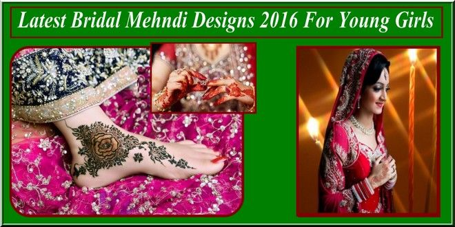Latest Bridal Mehndi Designs 2016 For Young Girls