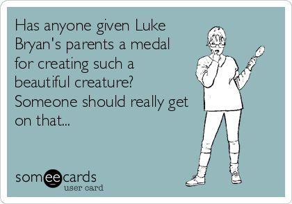 They should. Oh Luke Bryan.