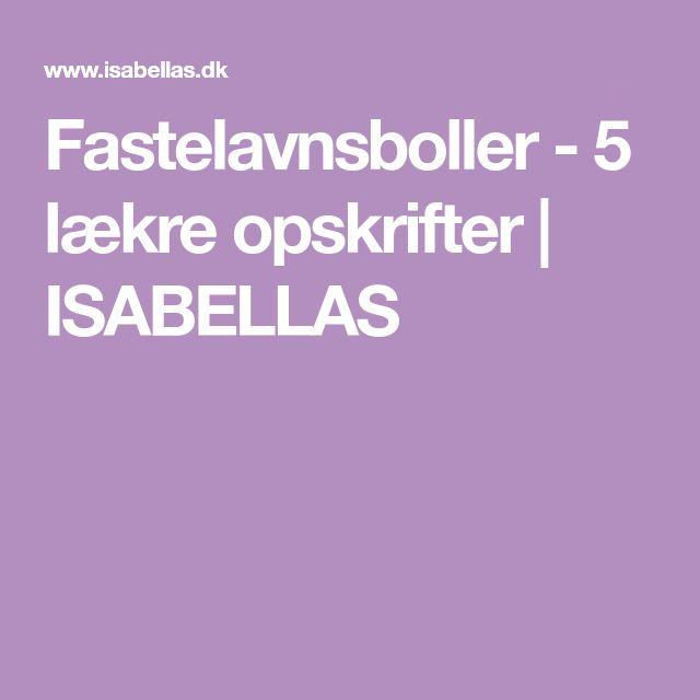 Fastelavnsboller - 5 lækre opskrifter | ISABELLAS