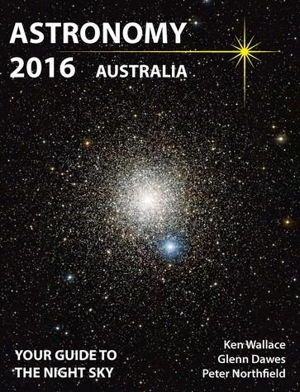 Review of Astronomy 2016 Australia | If you want to know when it's best to see the planets, shooting stars, comets and other astronomical events in our night sky next year, then you need this gem of a book. Or if it's not you, perhaps you have an astro-boffin in your family who does. This wonderful guide to our night skies in 2016 is essential for every beginner or seasoned stargazer.
