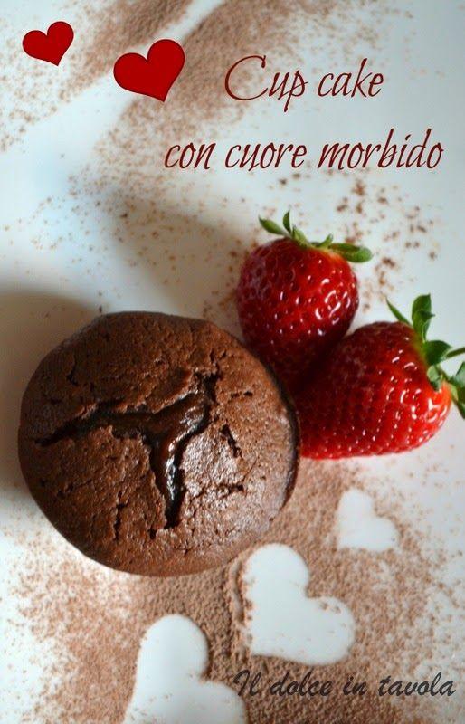 Il dolce in tavola: Cup cake con cuore morbido