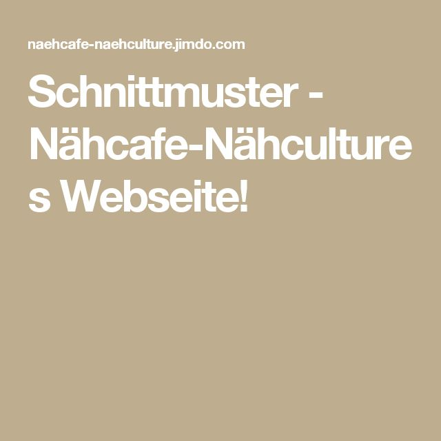 Schnittmuster - Nähcafe-Nähcultures Webseite!