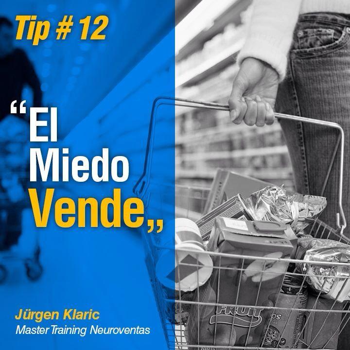 13 tips de #Neuroventas de Jürgen Klaric. (Todo lo que compras es por miedo)