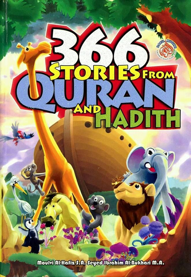 366 Stories From Quran & Hadith. 205 pages. Every house should have this book in order to bring about a dramatic change in our children's future towards the path of Allah. Insha Allah, we will see our children possessing the best Iman like Ibrahim a.s, the most beautiful patience like Ayyub a.s, the greatest Chastity like Yusuf a.s, & the most excellent virtues like our beloved Prophet Muhammad s.a.w. $25.00.