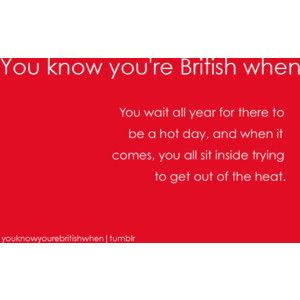 That doesn't just pertain to Brits lol...Well, maybe it's in my blood. I do the same