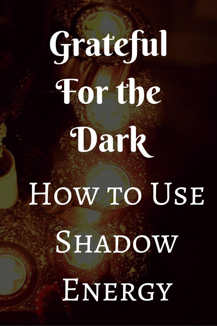 How to do Shadow Work, use shadow energy
