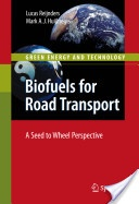 Biofuels for road transport :a seed to wheel perspective /Lucas Reijnders, Mark A. J. Huijbregts. London :Springer,cop. 2009. ISBN:978-1-84882-137-8