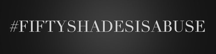 Truth about 'Fifty Shades of Grey': Movie glamorizes sexual violence, domestic abuse