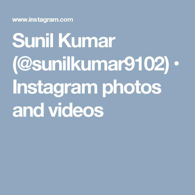 Sunil Kumar (@sunilkumar9102) • Instagram photos and videos