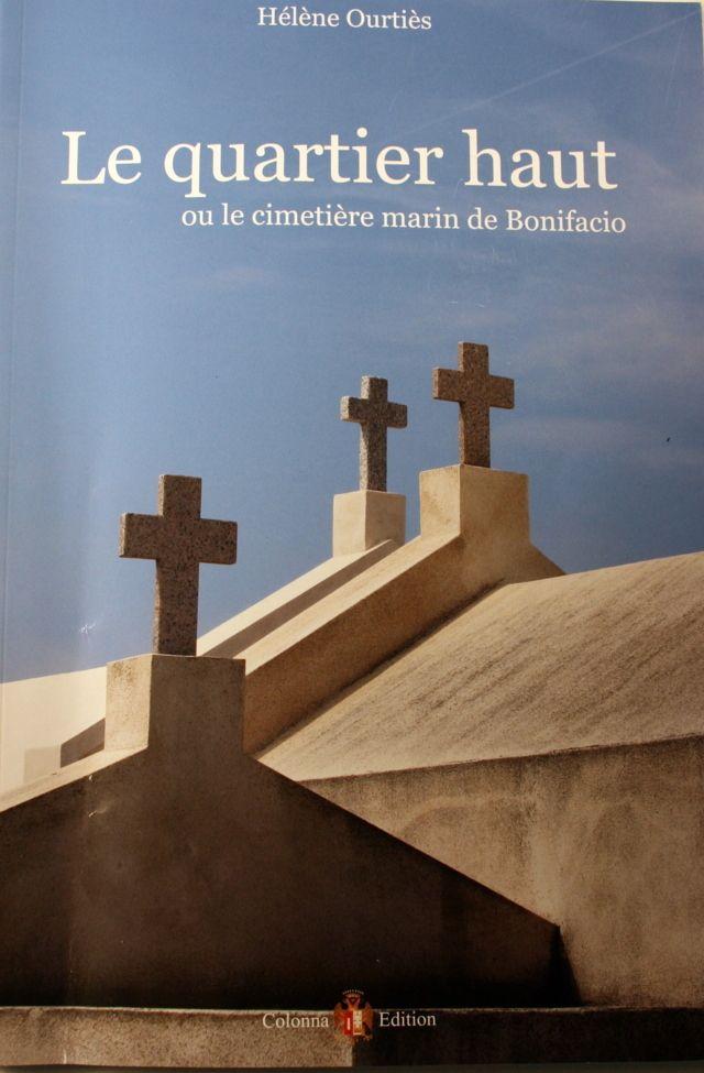 """""""Le quartier haut ou le cimetière marin de Bonifacio"""""""