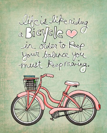 .Moving On, True It, Pink Bikes, So True, Keep Moving Forward, Bicycles Quotes, Day Quotes, Riding Bicycles, Life 3