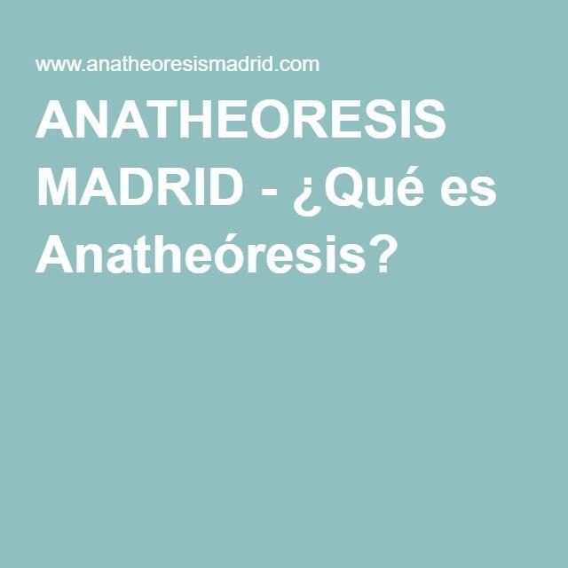 ANATHEORESIS MADRID - ¿Qué es Anatheóresis?