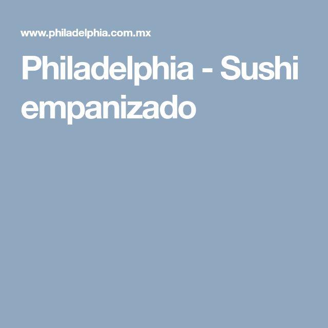 Philadelphia - Sushi empanizado
