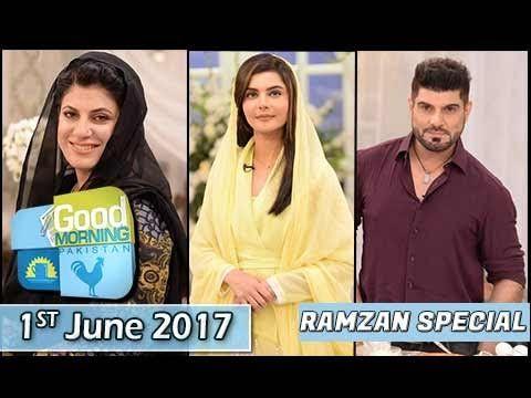 Good Morning Pakistan - Ramzan Special - 1st June 2017 ~ Watch Pakistani Tv Dramas Online